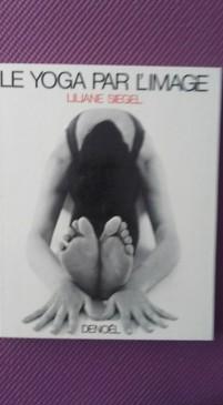 Le Yoga par l'image. Siegel