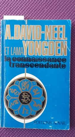 La connaissance transcendante. Neel & Yongden
