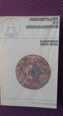 Immortalité et réincarnation. David-Neel