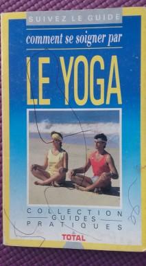 Comment se soigner par le yoga.